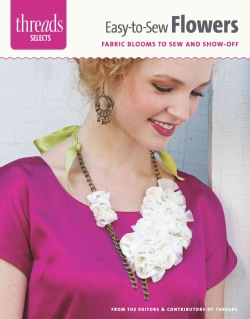 Easy-to-Sew Flowers: Fabric Blooms to Sew and Show-Off (Paperback)