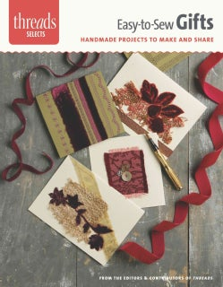 Easy-to-Sew Gifts: Handmade Projects to Make & Share (Paperback)