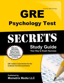 GRE Psychology Test Secrets: GRE Subject Exam Review for the Graduate Record Examination
