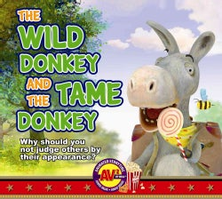 The Wild Donkey and the Tame Donkey (Hardcover)