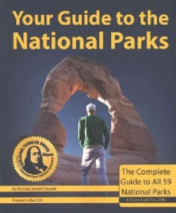 Your Guide to the National Parks: The Complete Guide to All 59 Parks (Paperback)