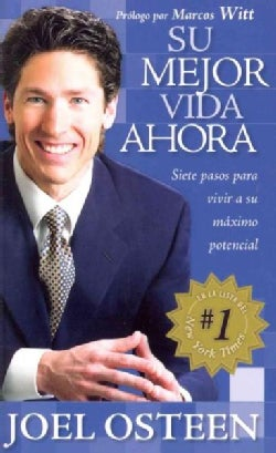 Su mejor vida ahora / Your Best Life Now: Siete pasos para vivir a su maximo potencial / 7 Steps to Live to Your ... (Paperback)