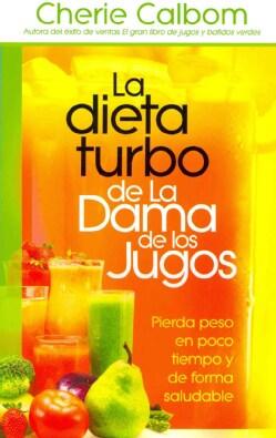 La dieta turbo de La Dama de los jugos / The Juice Lady's Turbo Diet: Pierda peso en poco tiempo y de forma salud... (Paperback)