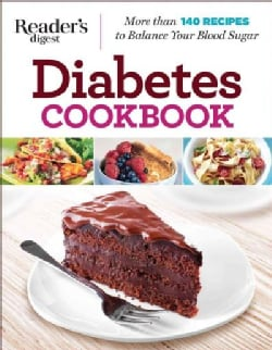 Diabetes Cookbook: More Than 140 Recipes to Balance and Manage Your Blood Sugar (Paperback)
