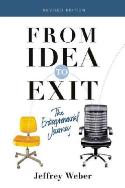 From Idea to Exit: The Entrepreneurial Journey (Paperback)