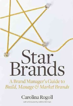 Star Brands: A Brand Manager's Guide to Build, Manage & Market Brands (Paperback)