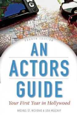 An Actor's Guide: Your First Year in Hollywood (Paperback)
