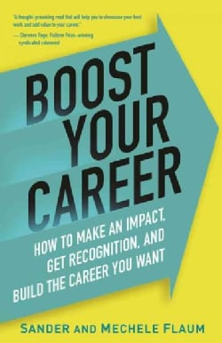 Boost Your Career: How to Make an Impact, Gain Recognition, and Build the Career You Want (Hardcover)