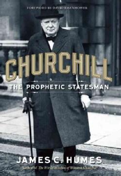 Churchill: The Prophetic Statesman (Paperback)