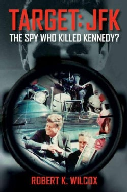 Target: JFK: The Spy Who Killed Kennedy? (Hardcover)