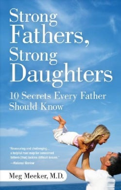Strong Fathers, Strong Daughters: 10 Secrets Every Father Should Know (Paperback)