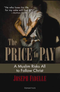 The Price to Pay: A Muslim Risks All to Follow Christ (Paperback)