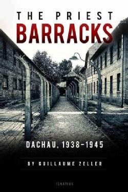 The Priest Barracks: Dachau, 1938-1945 (Paperback)