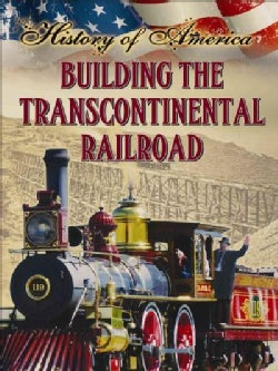 Building the Transcontinental Railroad (Paperback)
