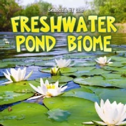 Seasons of the Freshwater Pond Biome (Paperback)
