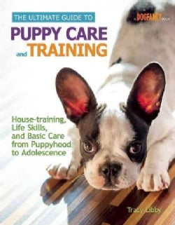 The Ultimate Guide to Puppy Care and Training (Hardcover)