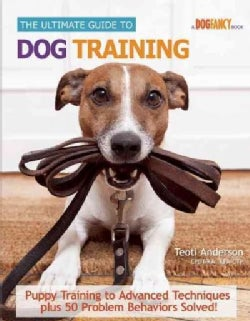 The Ultimate Guide to Dog Training (Hardcover)