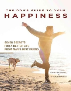 The Dog's Guide to Your Happiness (Paperback)