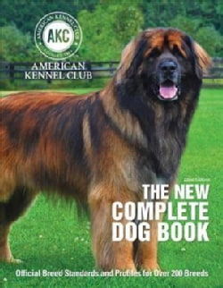 The New Complete Dog Book: Official Breed Standards and Profiles for over 200 Breeds (Hardcover)