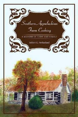 Southern Appalachian Farm Cooking: A Memoir of Food and Family (Paperback)