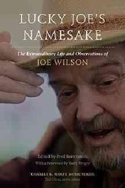 Lucky Joe's Namesake: The Extraordinary Life and Observations of Joe Wilson (Paperback)