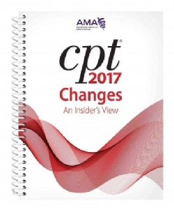 CPT 2017 Changes: An Insider's View (Paperback)