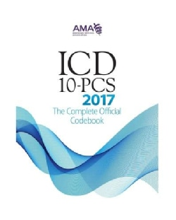 ICD-10-PCS 2017: The Complete Official Codebook (Paperback)