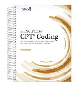 Principles of CPT Coding: Your Trusted Source! Provides the Most In-depth Overview of the Official AMA CPT Code Set (Paperback)