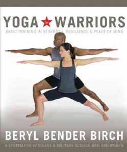 Yoga for Warriors: Basic Training in Strength, Resilience & Peace of Mind (Paperback)
