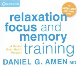 Relaxation, Focus, and Memory Training: A Guided Brain Health Program (CD-Audio)