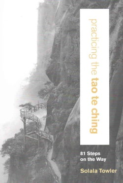 Practicing the Tao Te Ching: 81 Steps on the Way (Paperback)