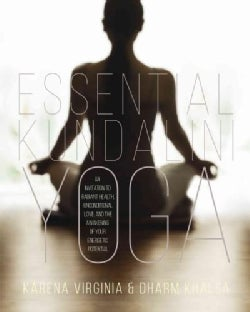 Essential Kundalini Yoga: An Invitation to Radiant Health, Unconditional Love, and the Awakening of Your Energeti... (Paperback)