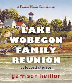 Lake Wobegon Family Reunion: Selected Stories (CD-Audio)