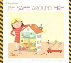 Be Safe Around Fire (Paperback)