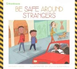 Be Safe Around Strangers (Paperback)