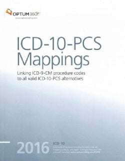 ICD-10-PCS Mappings 2016: Linking ICD-9-CM Prodcedure Codes to All Valid Icd-10-pcs Alternatives (Paperback)