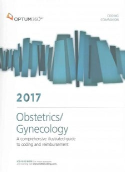 Coding Companion for Obstetrics/Gynecology 2017: A comprehensive illustrated guide to coding and reimbursement (Paperback)