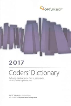 Coders' Dictionary 2017: Defining Medical Terms from a Coding and Reimbursement Perspective. (Paperback)