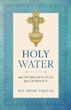 Holy Water and Its Significance for Catholics (Paperback)