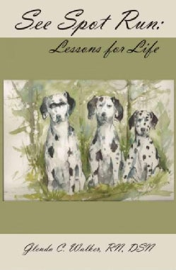 See Spot Run: Lessons for Life (Paperback)