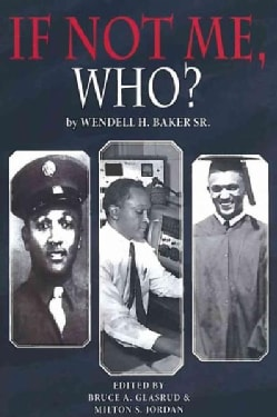 If Not Me Who?: What One Man Accomplished in His Battle for Equality (Paperback)