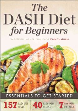 The Dash Diet for Beginners: Essentials to Get Started (Paperback)