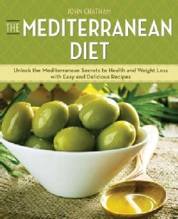 The Mediterranean Diet: Unlock the Mediterranean Secrets to Health and Weight Loss With Easy and Delicious Recipes (Paperback)