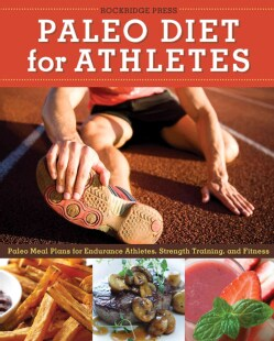 Paleo Diet for Athletes (Paperback)