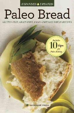 Paleo Bread: Gluten-Free Bread Recipes for a Paleo Diet (Paperback)