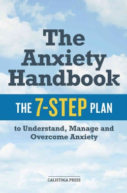 The Anxiety Handbook: The 7-Step Plan to Understand, Manage and Overcome Anxiety (Paperback)