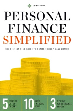 Personal Finance Simplified: The Step-by-Step Guide for Smart Money Management (Paperback)