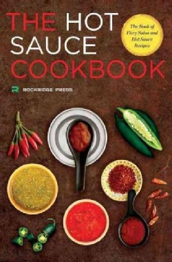 Hot Sauce Cookbook: The Book of Fiery Salsa and Hot Sauce Recipes (Paperback)