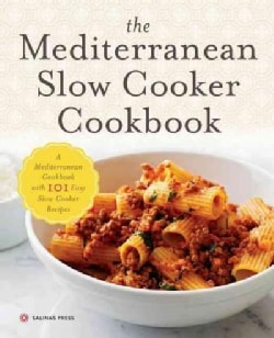 The Mediterranean Slow Cooker Cookbook: A Mediterranean Diet Cookbook With 101 Easy Slow Cooker Recipes (Paperback)