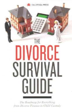 The Divorce Survival Guide: The Roadmap for Everything from Divorce Finance to Child Custody (Paperback)